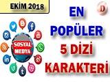 Sosyal Medyada En Popüler Dizi Karakteri - 2018 Ekim
