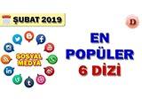 Sosyal Medyada En Popüler Diziler - 2019 Şubat