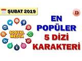 Sosyal Medyada En Popüler Dizi Karakteri - 2019 Şubat